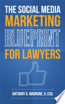 The Social Media Marketing Blueprint for Lawyers
