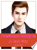President Daddy Is A Bad Guy