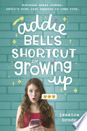 Addie Bell s Shortcut to Growing Up