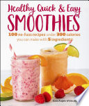 Healthy Quick Easy Smoothies