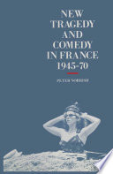 New Tragedy and Comedy in France  1945 70