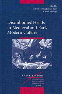 Disembodied Heads in Medieval and Early Modern Culture