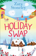 The Holiday Swap  The perfect feel good romance for fans of the Christmas movie The Holiday