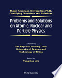 Problems And Solutions On Atomic Nuclear And Particle Physics