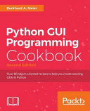Python GUI Programming Cookbook   Second Edition