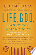 Life  God  and Other Small Topics