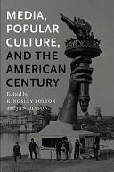Media  Popular Culture  and the American Century