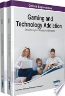 Gaming and Technology Addiction  Breakthroughs in Research and Practice