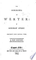The Sorrows of Werter: a German Story. A New Edition