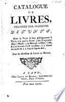 Catalogue de livres  d  laiss  s par plusieurs d  funts
