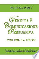 Vendita E Comunicazione Persuasiva Con Pnl 3 E Ipnosi   Corso Per Vendere  Convincere  Affascinare  Sedurre  Persuadere   Programmazione Neurolinguist