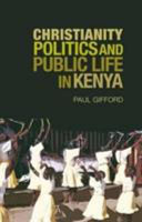 Christianity  Politics and Public Life in Kenya
