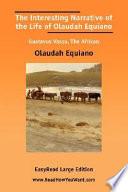 The Interesting Narrative of the Life of Olaudah Equiano Gustavus Vassa  the African