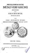 MECKLENBURGISCHE MÜNZ-VERFASSUNG BESONDERS DIE GESCHICHTE DERSELBEN.