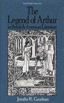 The legend of Arthur in British and American literature