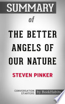 Summary of The Better Angels of Our Nature by Steven Pinker   Conversation Starters