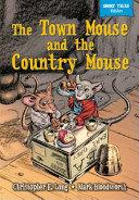 The Town Mouse and the Country Mouse Their Behaviour These Delightful Animal Stories End With