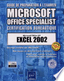 Guide de pr  paration    l examen Microsoft Office User Specialist  certification bureautique  Microsoft Office XP Excel 2002