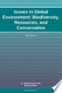 Issues in Global Environment  Biodiversity  Resources  and Conservation  2011 Edition Book PDF