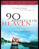 90 Minutes In Heaven : minister don piper collides with a semi-truck that...