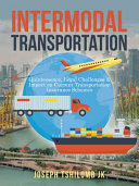 Intermodal Transportation: Quintessence, Legal Challenges & Impact on Current Transportation Insurance Schemes