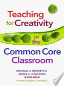 Teaching for Creativity in the Common Core Classroom Important To Today?s Teachers Yet For
