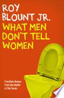What Men Don T Tell Women