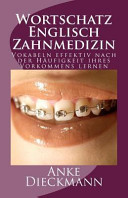Wortschatz Englisch Zahnmedizin: Vokabeln Effektiv Nach der Häufigkeit Ihres Vorkommens Lernen