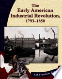 The Early American Industrial Revolution, 1793-1850