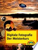 Digitale Fotografie Der Meisterkurs