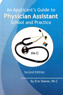 An Applicant s Guide to Physician Assistant School and Practice