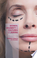 Women  Celebrity and Cultures of Ageing