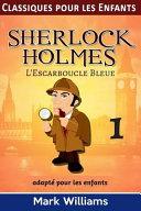 Sherlock Holmes Adapt   Pour les Enfants   l Escarboucle Bleue