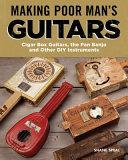 Making Poor Man S Guitars