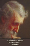 Collected Works of John Muir  Naturalist   Including