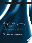 Labour Migration  Human Trafficking and Multinational Corporations