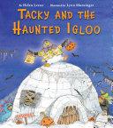 Tacky and the Haunted Igloo