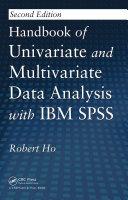 Handbook of Univariate and Multivariate Data Analysis with IBM SPSS, Second Edition
