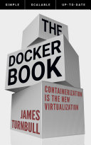 The Docker Book For Sysadmins Operations Staff Developers