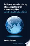 Rethinking Money Laundering Financing Of Terrorism In International Law