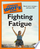 The Complete Idiot S Guide To Fighting Fatigue