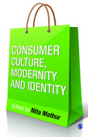 Consumer Culture, Modernity and Identity