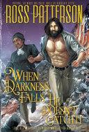 When Darkness Falls He Doesn T Catch It