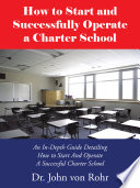 How to Start and Successfully Operate a Charter School