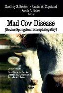 Mad Cow Disease  Bovine Spongiform Encephalopathy