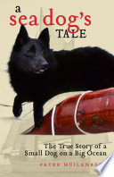 A Sea Dog S Tale The True Story Of A Small Dog On A Big Ocean
