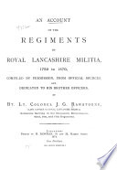 An Account Of The Regiments Of Royal Lancashire Militia 1759 To 1870