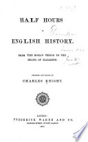Half Hours Of English History : ...