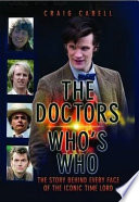 The Doctors Who's Who - The Story Behind Every Face Of The Iconic Time Lord: Celebrating Its 50th Year : and has had children hiding...