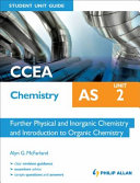 Ccea as Chemistry Unit 2, . Further Physical and Inorganic Chemistry and Introduction to Organic Chemistry